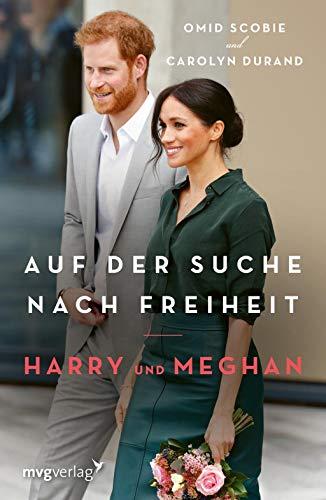 Harry und Meghan: Auf der Suche nach Freiheit: Der internationale Bestseller'Finding Freedom' jetzt auf Deutsch